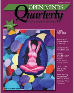 Spring 2009 Issue of Open Minds Quarterly