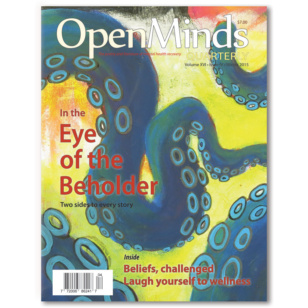 Open Minds Quarterly: The poetry & literature of mental health r